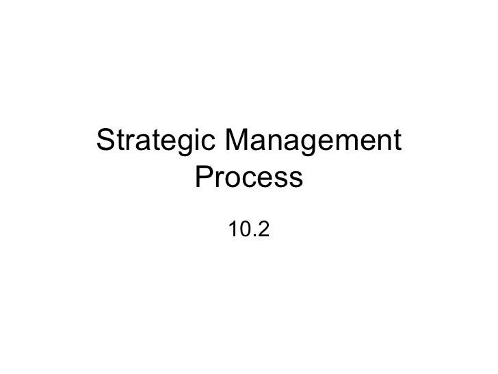 Strategic Management       Process        10.2