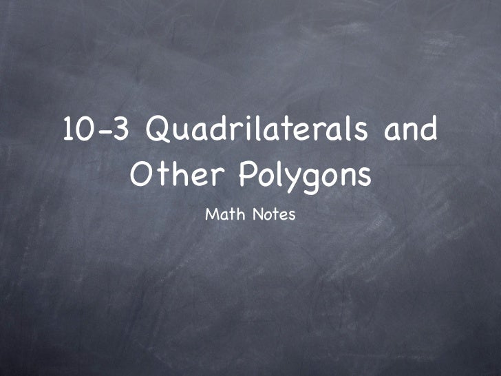 10-3 Quadrilaterals & Other Polygons