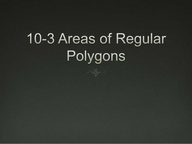 10-3 Area of Polygons
