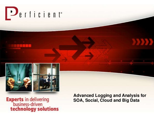 Advanced Logging and Analysis forSOA, Social, Cloud and Big Data