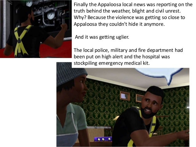Finally the Appaloosa local news was reporting on thetruth behind the weather, blight and civil unrest.Why? Because the vi...