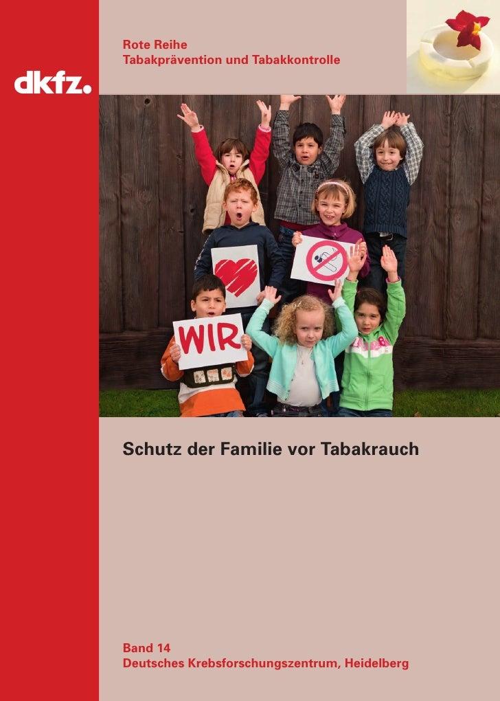 Rote ReiheTabakprävention und TabakkontrolleSchutz der Familie vor TabakrauchBand 14Deutsches Krebsforschungszentrum, Heid...