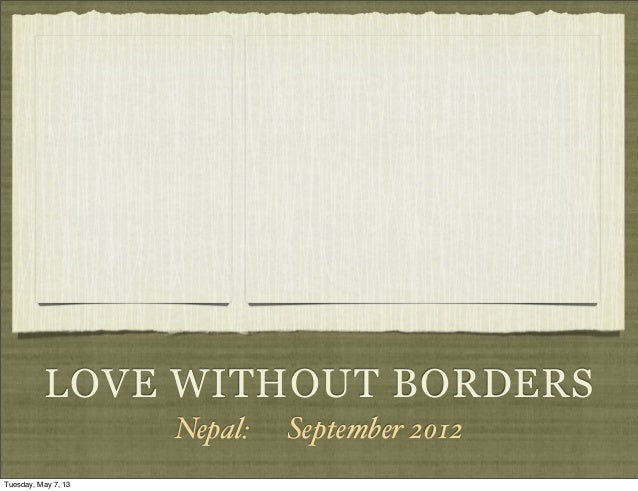 LOVE WITHOUT BORDERSNepal: September 2012Tuesday, May 7, 13
