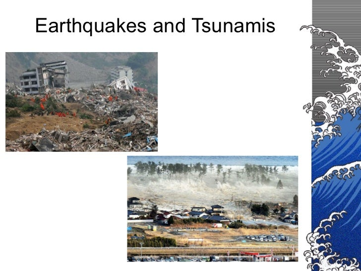 10   a diversion, earthquakes and tsunamis
