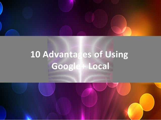 10 advantages-of-using-google+-local (1)