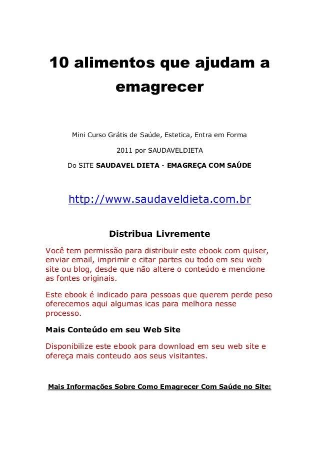 10 alimentos que ajudam a emagrecer Mini Curso Grátis de Saúde, Estetica, Entra em Forma 2011 por SAUDAVELDIETA Do SITE SA...