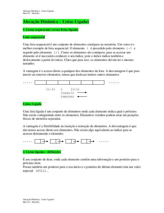 Alocação Dinâmica - Listas Ligadas Mac122 – Marcilio  Alocação Dinâmica – Listas Ligadas 1. Listas sequenciais versus list...
