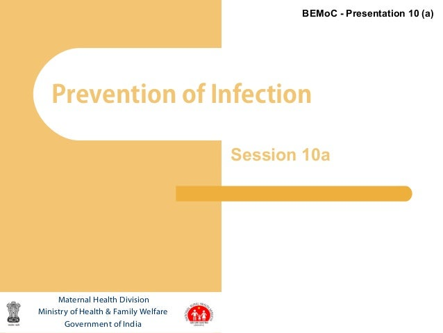 1Prevention of InfectionMaternal Health DivisionMinistry of Health & Family WelfareGovernment of IndiaBEMoC - Presentation...