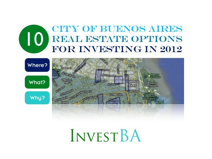 City Of Buenos Aires10       Real Estate Options         For Investing in 2012Where?What?Why?