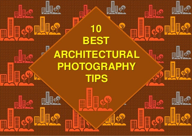 10 best architectural photography tips