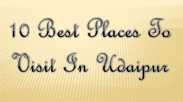 Best Places To Visit In Udaipur Rajasthan India
