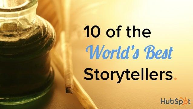 10 of the World's Best Storytellers