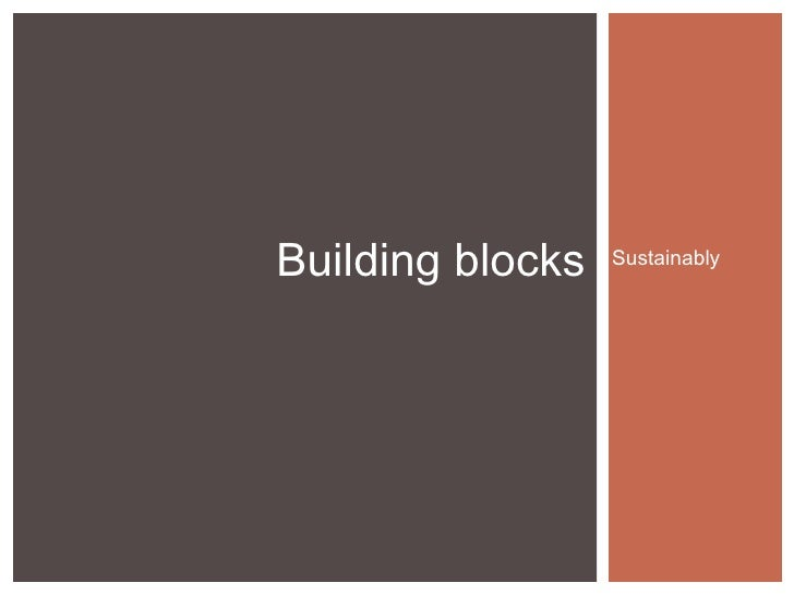 Building blocks   Sustainably