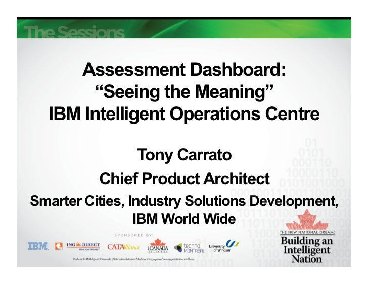 """Assessment Dashboard:       """"Seeing the Meaning""""  IBM Intelligent Operations Centre               Tony Carrato          Ch..."""