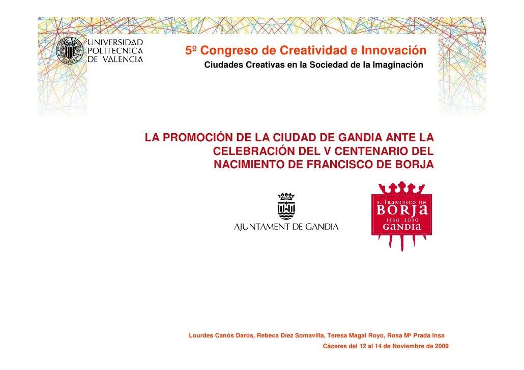 5º Congreso de Creatividad e Innovación           Ciudades Creativas en la Sociedad de la Imaginación     LA PROMOCIÓN DE ...