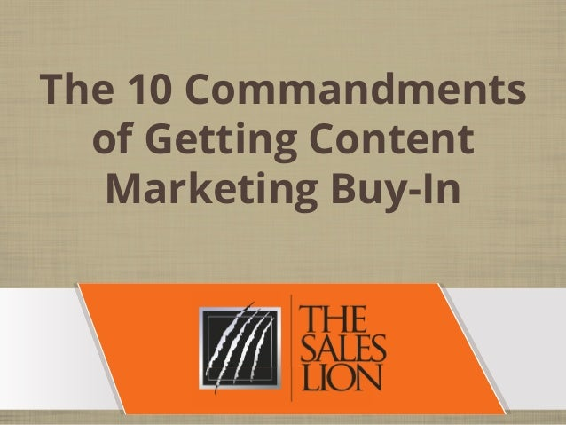 10 Commandments of Getting Content Marketing Buy-In Every Time