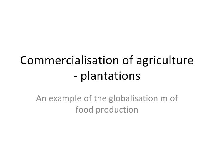 10. commercialisation of agriculture   plantations