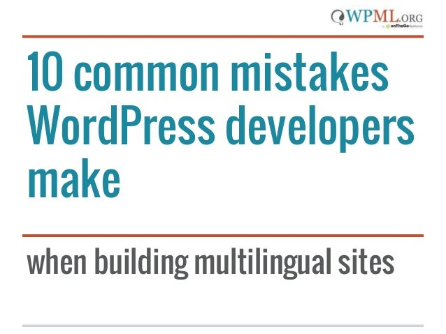 10 common mistakes WordPress developers make when building multilingual sites
