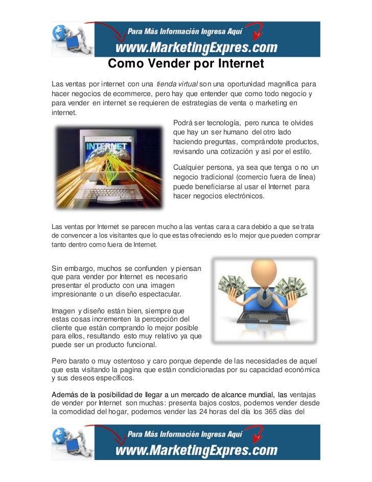 Como Vender por InternetLas ventas por internet con una tienda virtual son una oportunidad magnífica parahacer negocios de...