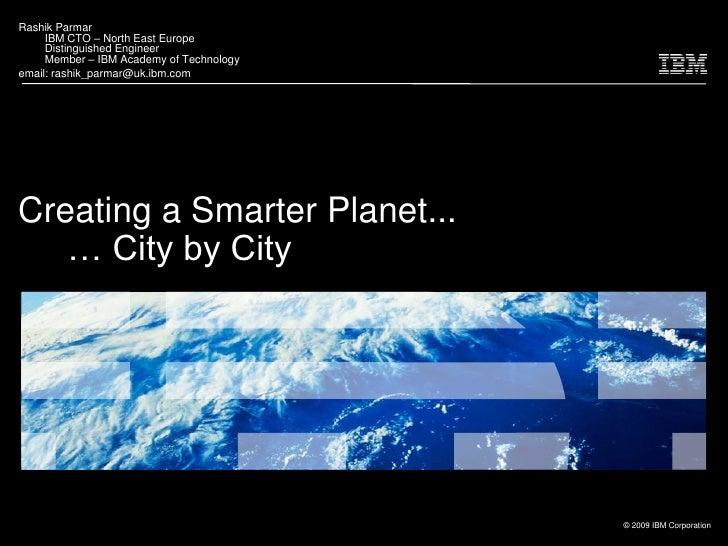Creating a Smarter Planet, City by city (Rashik Parmar)