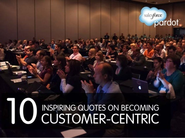 10 Inspiring Quotes for the Customer-Centric Marketer