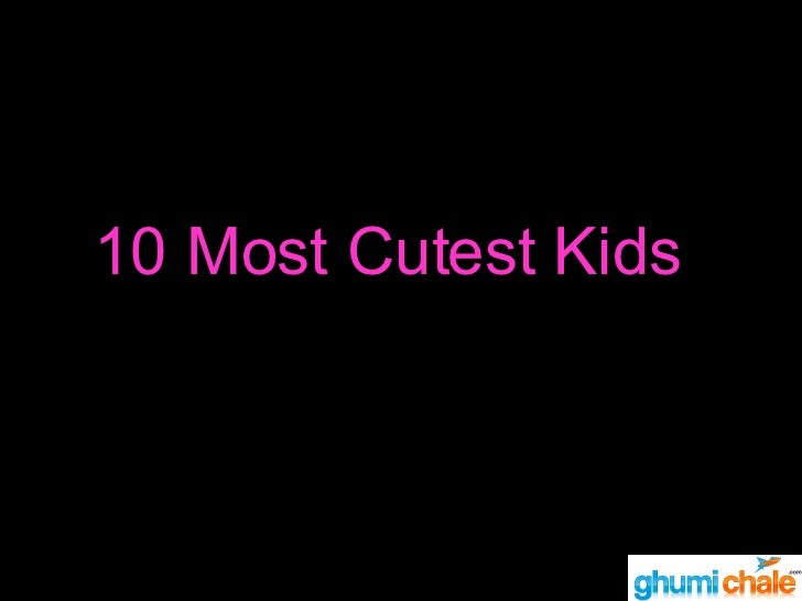 10 Cutest Kids