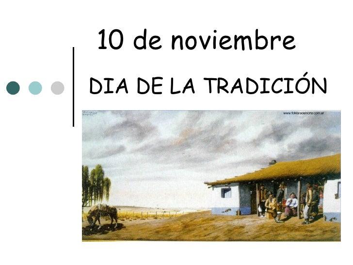 10 de noviembre DIA DE LA TRADICIÓN