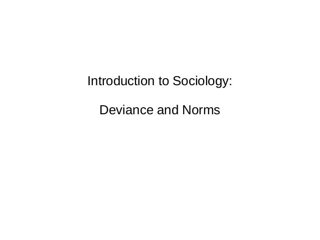 Introduction to Sociology: Deviance and Norms