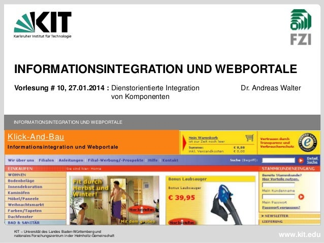 INFORMATIONSINTEGRATION UND WEBPORTALE Vorlesung # 10, 27.01.2014 : Dienstorientierte Integration von Komponenten  Dr. And...