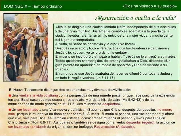DOMINGO X – Tiempo ordinario «Dios ha visitado a su pueblo»«Jesús se dirigió a una ciudad llamada Naím, acompañado de sus ...
