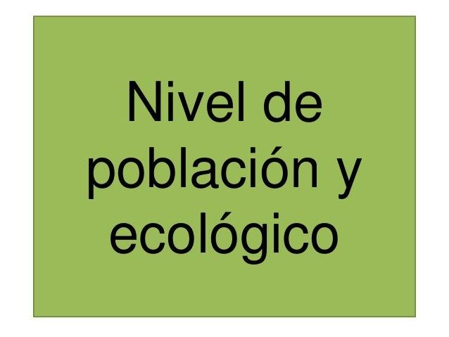 Nivel de población y ecológico