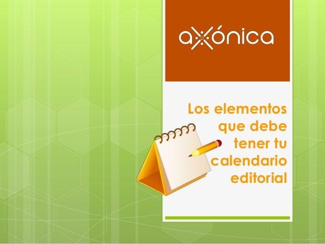 Los elementos que debe tener tu calendario editorial