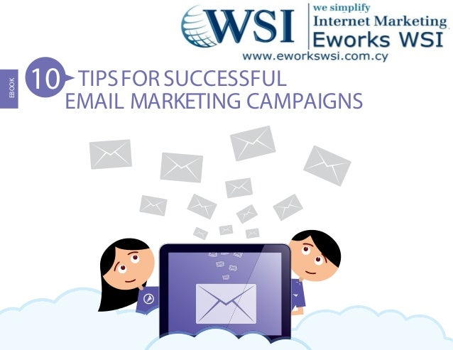 10    TIPS FOR SUCCESSFULEBOOK             EMAIL MARKETING CAMPAIGNS