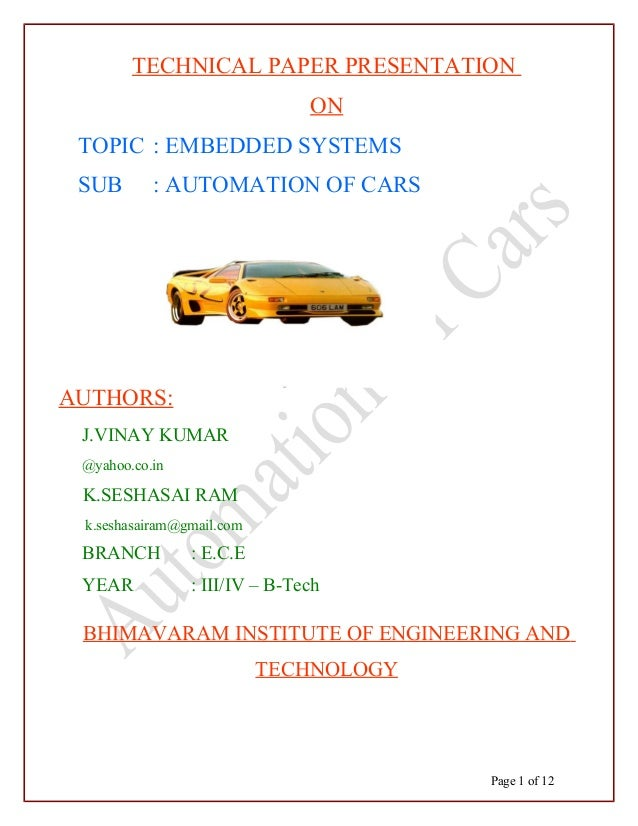 TECHNICAL PAPER PRESENTATION ON TOPIC : EMBEDDED SYSTEMS SUB : AUTOMATION OF CARS AUTHORS: J.VINAY KUMAR @yahoo.co.in K.SE...