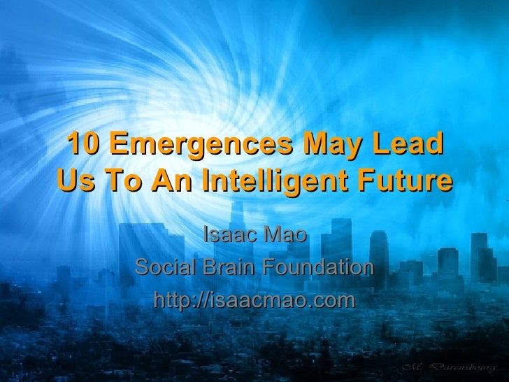 10 Emergences May Lead Us To An Intelligent Future