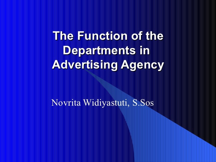 The Function of the Departments in  Advertising Agency Novrita Widiyastuti, S.Sos