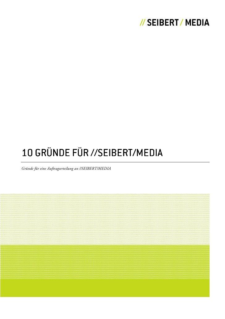 //SEIBERT/MEDIA 10 GRÜNDE FÜR //SEIBERT/MEDIA Gründe für eine Auftragserteilung an //SEIBERT/MEDIA