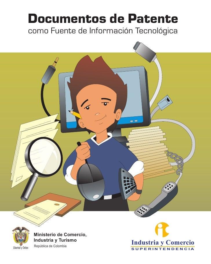 Documentos de Patentecomo Fuente de Información Tecnológica Ministerio de Comercio, Industria y Turismo República de Colom...