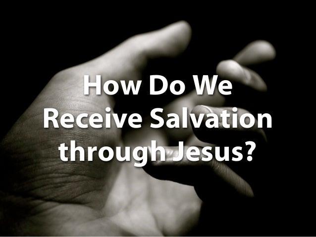 10. How Do We Receive Salvation through Jesus?