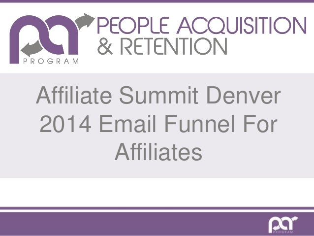 Affiliate Summit Denver 2014 Email Funnel For Affiliates