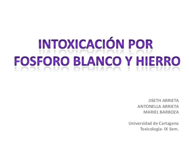 JISETH ARRIETA    ANTONELLA ARRIETA      MARIEL BARBOZAUniversidad de Cartagena     Toxicología- IX Sem.