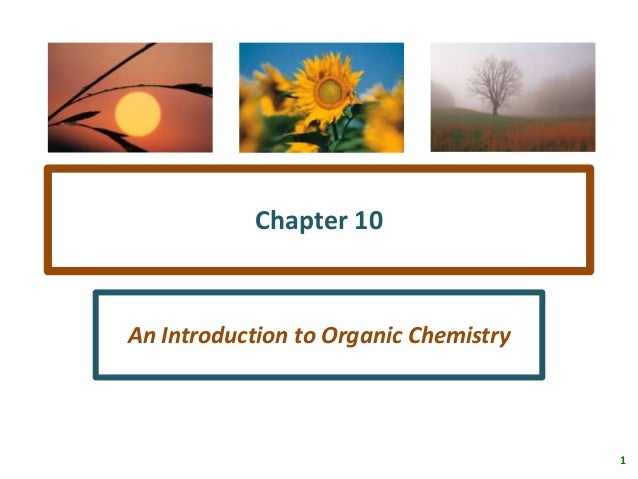 Chapter 10An Introduction to Organic Chemistry                                       1