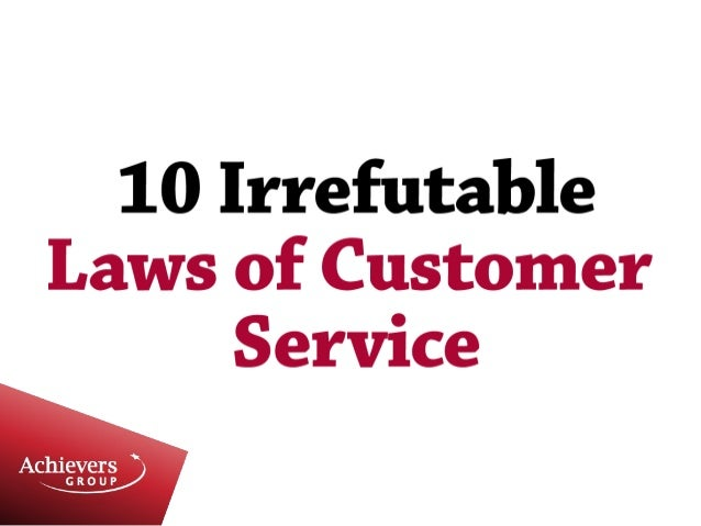 10 irrefutable Laws of customer service.