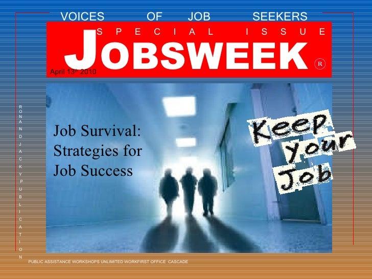 Job Survival: Strategies for  Job Success J OBSWEEK VOICES  OF  JOB  SEEKERS S  P  E  C  I  A  L  I  S  S  U  E April 13 t...