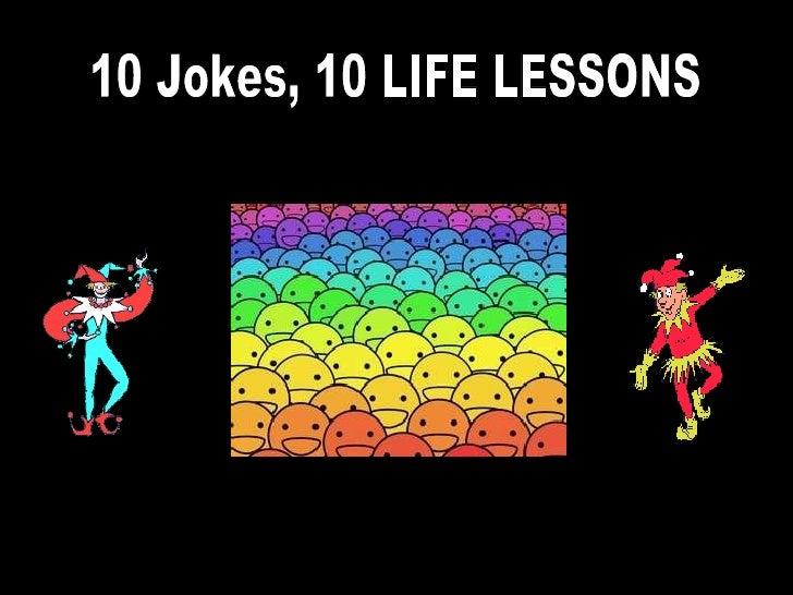 10 Jokes, 10 LIFE LESSONS