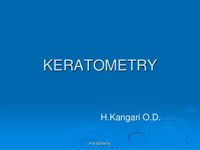 KERATOMETRY  H.Kangari O.D. Keratometry