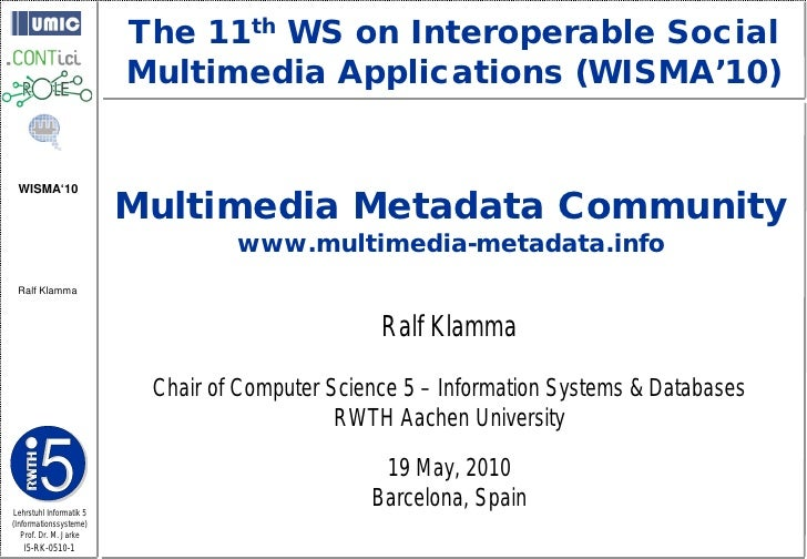 The 11th WS on Interoperable Social                          Multimedia Applications (WISMA'10)                           ...