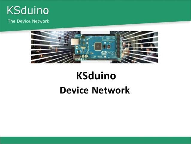KSduinoDevice Network
