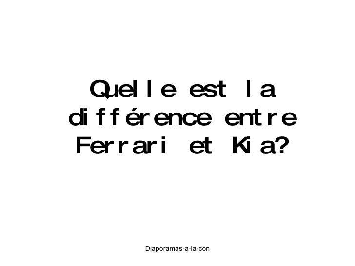 Quelle est la différence entre Ferrari et Kia?