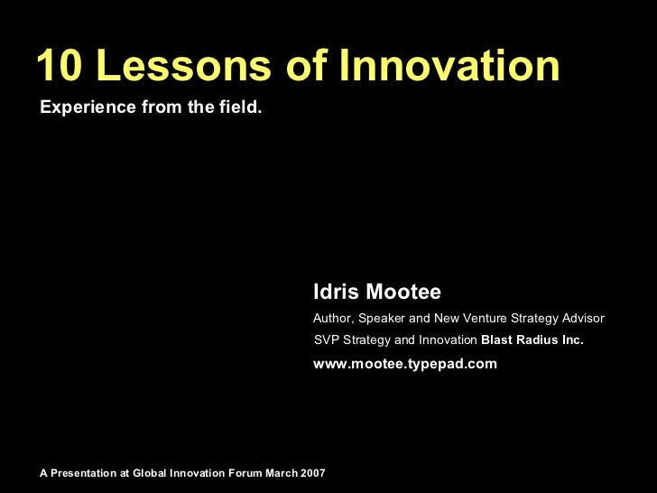 10 Lessons of Innovation Experience from the field.                                                      Idris Mootee     ...